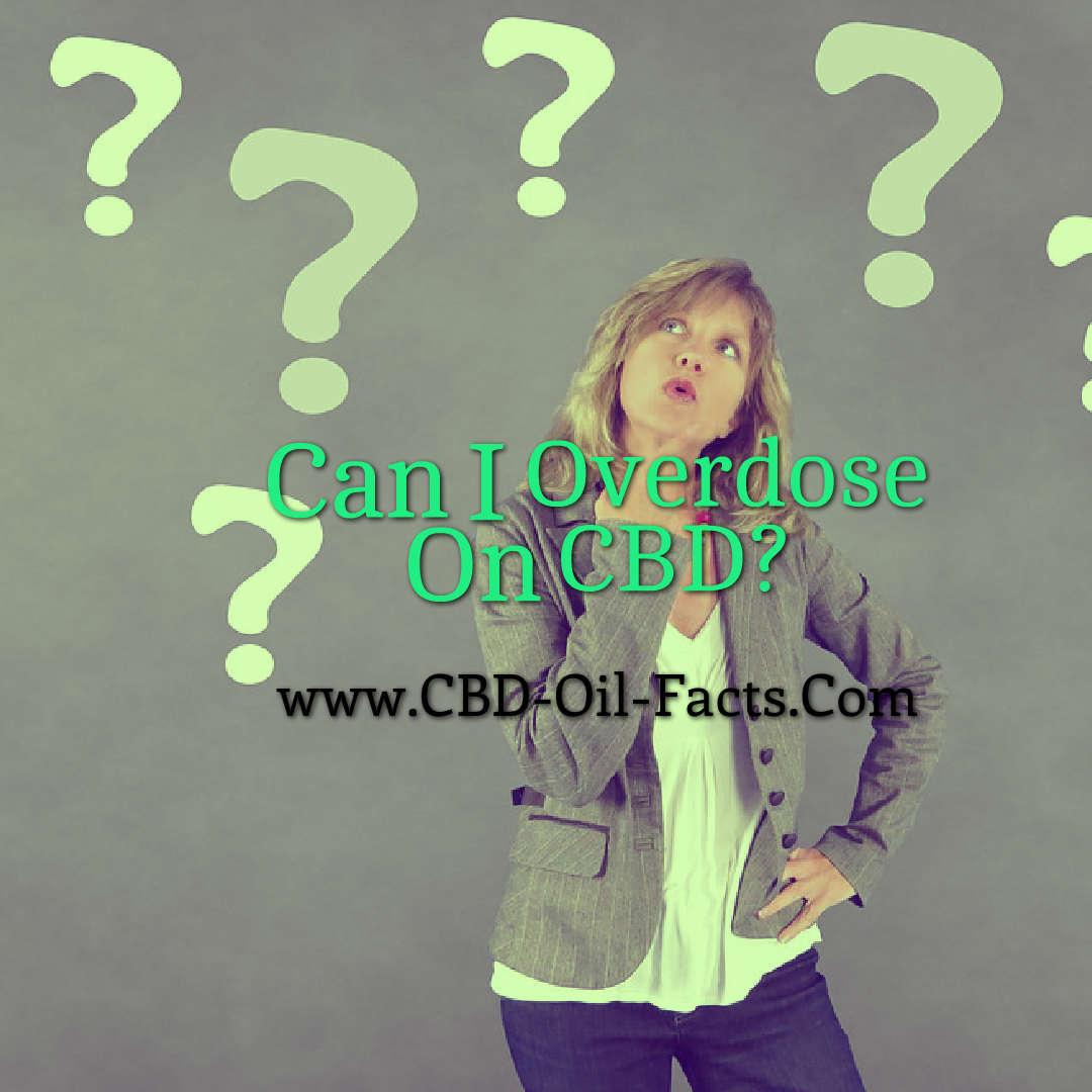 Can I Overdose On CBD?